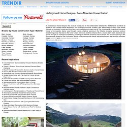 Underground Home Designs - Swiss Mountain House Rocks! | Modern