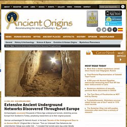 Extensive Ancient Underground Networks Discovered Throughout Europe