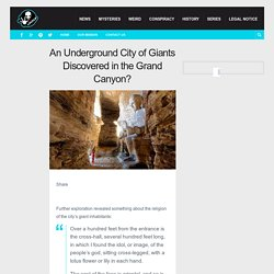 An Underground City of Giants Discovered in the Grand Canyon? - Page 2 of 2 - Locklip