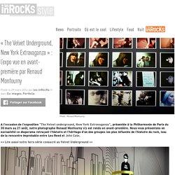 «The Velvet Underground, New York Extravaganza» : l'expo vue en avant-première par Renaud Monfourny