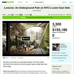 LowLine: An Underground Park on NYC's Lower East Side by Dan Barasch