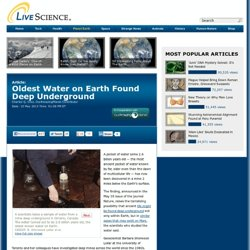 Oldest Water on Earth Found Deep Underground