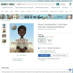Henry's Freedom Box: A True Story from the Underground Railroad by Ellen Levine, Kadir Nelson, Hardcover