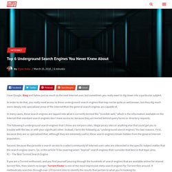 Top 6 Underground Search Engines You Never Knew About