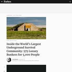 Inside the World's Largest Underground Survival Community: 575 Luxury Bunkers for 5,000 People