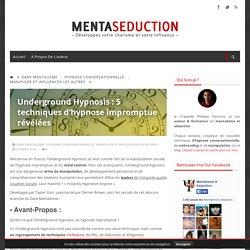 Underground Hypnosis : 5 techniques d'hypnose impromptue révélées