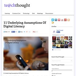 11 Underlying Assumptions Of Digital Literacy