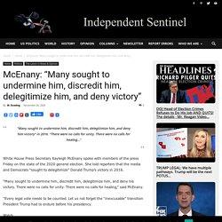 "McEnany: ""Many sought to undermine him, discredit him, delegitimize him, and deny victory"""