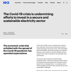 The Covid-19 crisis is undermining efforts to invest in a secure and sustainable electricity sector – Analysis - IEA