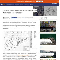 This Map Shows Where All the Ships Are Buried Underneath San Francisco - UpOut BlogUpOut Blog