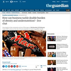 How can business tackle double burden of obesity and undernutrition? - live chat
