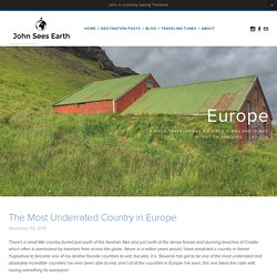 The Most Underrated Country in Europe — John Sees Earth