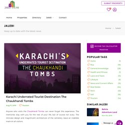 Karachi underrated tourist destination the Chaukhandi Tombs
