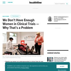 Women Underrepresented in Clinical Trials: Why That's a Problem