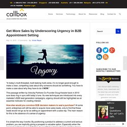 Get More Sales by Underscoring Urgency in B2B Appointment Setting