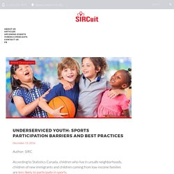 Underserviced Youth: Sports Participation Barriers and Best Practices