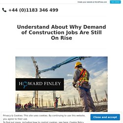 Understand About Why Demand of Construction Jobs Are Still On Rise
