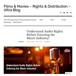 Understand Audio Rights Before Entering the Music Industry! - Ultra Blog