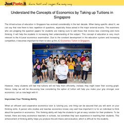 Understand the Concepts of Economics by Taking up Tuitions in Singapore