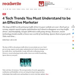 4 Tech Trends You Must Understand to be an Effective Marketer