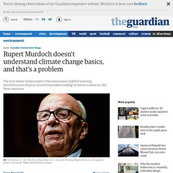 Rupert Murdoch doesn't understand climate change basics, and that's a problem
