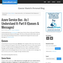 Azure Service Bus – As I Understand It: Part II (Queues & Messages) — GauravMantri.com