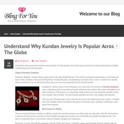 Understand Why Kundan Jewelry Is Popular Across The Globe