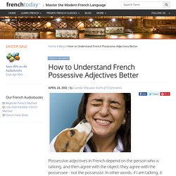 How to Understand French Possessive Adjectives Better