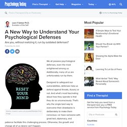 A New Way to Understand Your Psychological Defenses