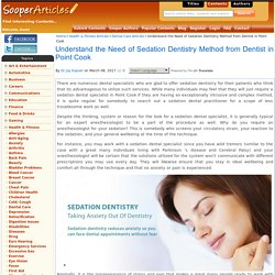 Understand the Need of Sedation Dentistry Method from Dentist in Point Cook