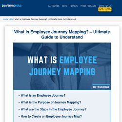 What is Employee Journey Mapping? - Ultimate Guide to Understand - SoftwareWorld
