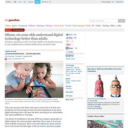 Ofcom: six-year-olds understand digital technology better than adults