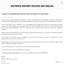 3 Ways To Understand and Get Rid of Waste in Your Area – Whiterock Ventures Trucking and hauling