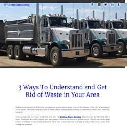 3 Ways To Understand and Get Rid of Waste in Your Area ~ Whiterocktrucking