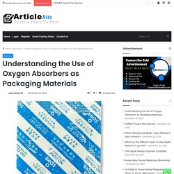 Understanding the Use of Oxygen Absorbers as Packaging Materials