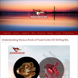 Understanding Various Kinds of Fixed Cutter Oil Drilling Bits