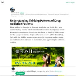 Understanding Thinking Patterns of Drug Addiction Patients