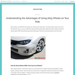 Understanding the Advantages of Using Alloy Wheels on Your Ride - autocraze's blog