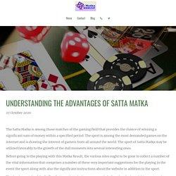 Matka Result - Understanding the Advantages Of Satta Matka