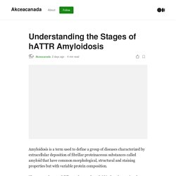 Understanding the Stages of hATTR Amyloidosis - Akcea Therapeutics Canada