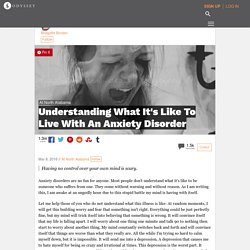 Understanding What It's Like To Live With An Anxiety Disorder
