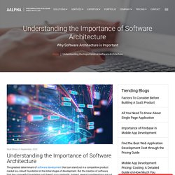 Understanding the Importance of Software Architecture