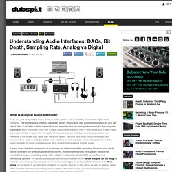 Understanding Audio Interfaces: DACs, Bit Depth, Sampling Rate, Analog vs Digital