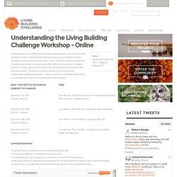 Understanding the Living Building Challenge Online Workshop