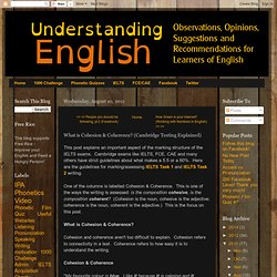 Understanding English: What is Cohesion & Coherence? (Cambridge Testing Explained)