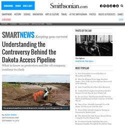 Understanding the Controversy Behind the Dakota Access Pipeline