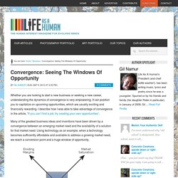 Understanding convergence and seeing the windows of opportunity