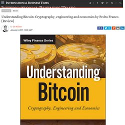 Understanding Bitcoin: Cryptography, engineering and economics by Pedro Franco [Review]