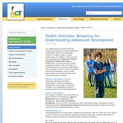ACT for Youth - Adolescent Development Toolkit - Toolkit Overview: Resources for Understanding Adolescent Development