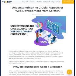 Understanding the Crucial Aspects of Web Development from Scratch